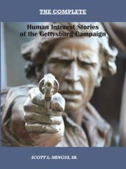 The Complete-Human Interest Stories of the Gettysburg Campaign.