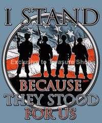 Tshirt - I Stand Because They Stood For Us - Veterans