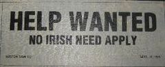 Sign - Help Wanted No Irish Need Apply