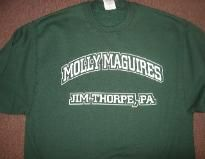 T Shirt - Molly Maguires, Jim Thorpe PA