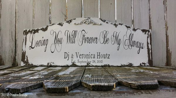 You Will Forever Be My Always Sign My Primitive Boutique Wedding