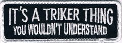 IT'S A TRIKER THING...