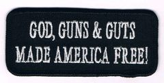 GOD GUNS & GUTS MADE AMERICA FREE!