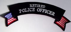 RETIRED POLICE OFFICER ROCKER WITH AMERICAN FLAG ACCENT SMALL