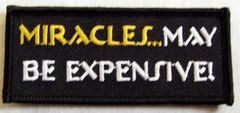 MIRACLES... MAY BE EXPENSIVE!