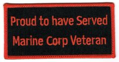 PROUD TO HAVE SERVED MARINE CORP VETERAN