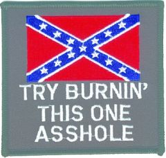"CONFEDERATE FLAG, ""TRY BURNING THIS ONE, A**HOLE"" large"