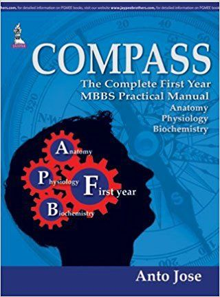 Compass:The Complete First Year Mbbs Practical Manual (Anatomy,Physiology  And Biochemistry)