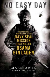 No Easy Day Sub title: The Only First-hand Account of the Navy Seal Mission  that Killed Osama bin Laden Author: Mark Owen-penguin india