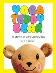 Yoga Teddy Bear: The Story of an Extra Ordinary Bear