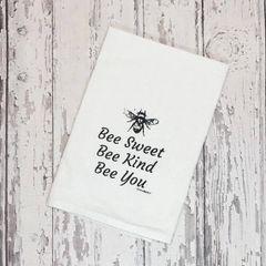 Flour Sack Tea Towel Bee Sweet Bee Kind Bee You