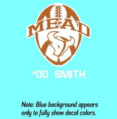 Mead Football Decal with White Background - Personalized