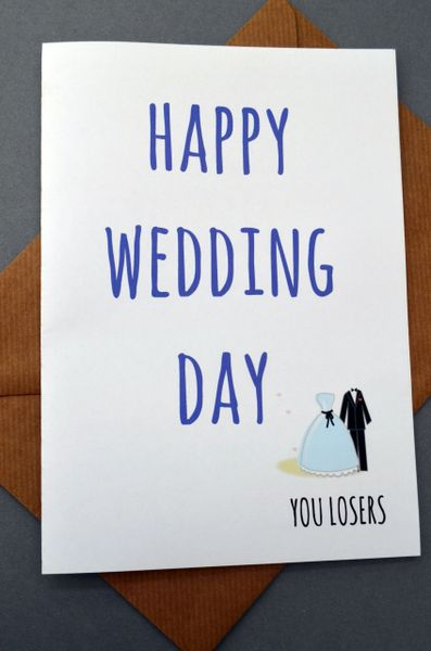 HAPPY WEDDING DAY - YOU LOSERS