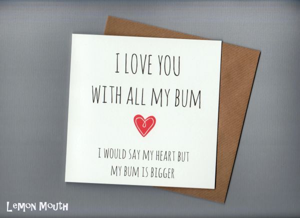 I LOVE YOU WITH ALL MY BUM