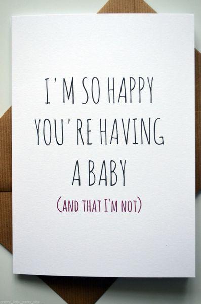 I'M SO HAPPY YOU'RE HAVING A BABY (AND THAT I'M NOT)