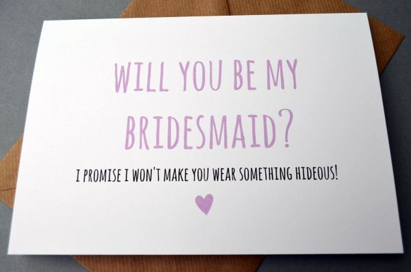 WILL YOU BE MY BRIDESMAID - I PROMISE I WON'T MAKE YOU WEAR SOMETHING HIDEOUS ( LILAC)
