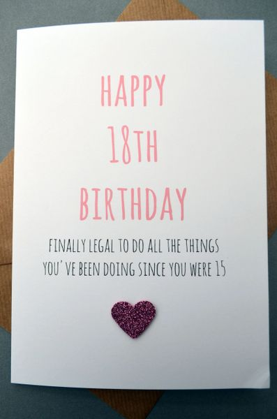 18TH BIRTHDAY FINALLY LEGAL TO DO ALL THE THINGS YOU'VE BEEN DOING SINCE YOU WERE 15 (PINK)