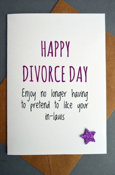 HAPPY DIVORCE - ENJOY NO LONGER HAVING TO PRETEND TO LIKE YOUR IN-LAWS