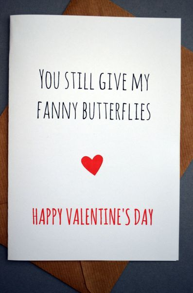 YOU STILL GIVE MY FANNY BUTTERFLIES - VALENTINE'S