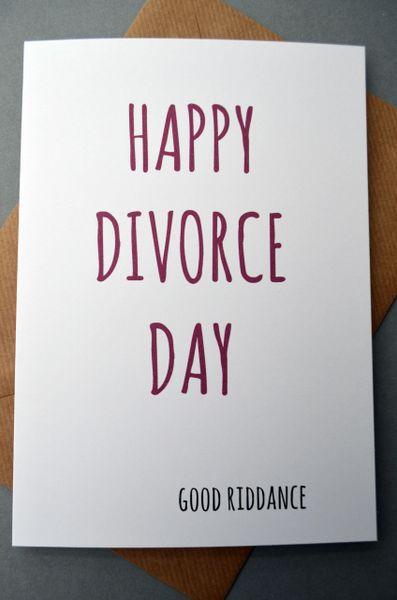HAPPY DIVORCE DAY - GOOD RIDDANCE