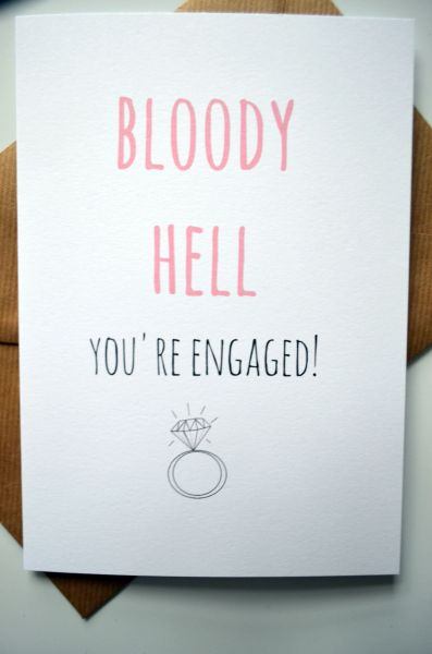 BLOODY HELL YOU'RE ENGAGED
