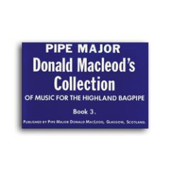 "D. MacLeod ""Collection of Music for the Bagpipe Book 3"""
