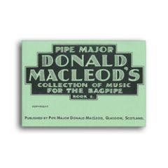 "D. MacLeod ""Collection of Music for the Bagpipe Book 6"""