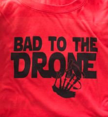 Bad To The Drone