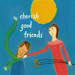 Cherish Good Friends