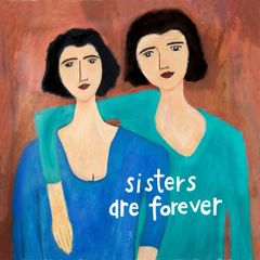 Sisters Are Forever