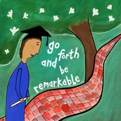 Go Forth and Be Remarkable