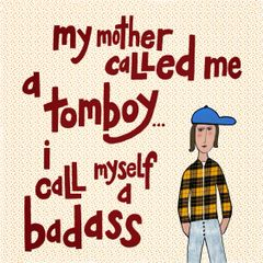 My Mother Called Me a Tomboy