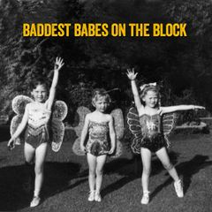 Baddest Babes on the Block