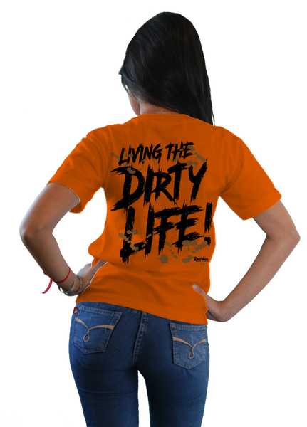 Living The Dirty Life Saftey Orange Tee Mud Mud Riding Mud T