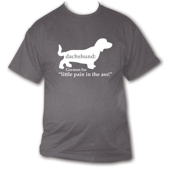 """Dachshund: German for """"Little pain in the ass!"""""""