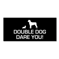 Double Dog Dare Magnet