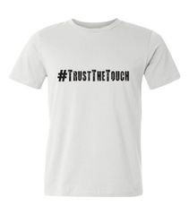 #TrustTheTouch Tee