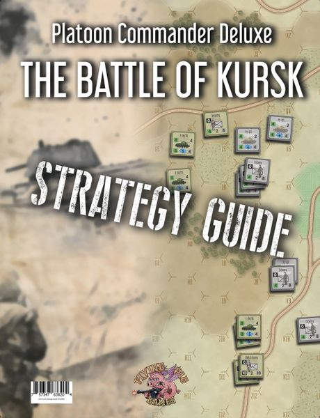 Platoon Commander Deluxe: Kursk Strategy Guide