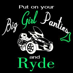 Can Am Spyder - Put on your Big Girl Panties and Ryde - Short Sleeve