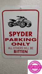 Can Am Spyder - Parking Only Others Will be Bitten Parking Sign