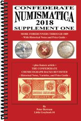 CONFEDERATE NUMISMATICA 2018 SUPPLEMENT ONE (More Forerunners + The Confederate Chemicograph Backs)