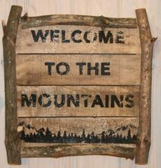 Welcome To The Mountains Sign