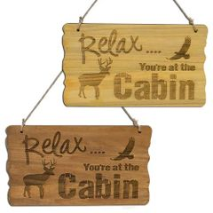 Relax...You're at the Cabin Sign