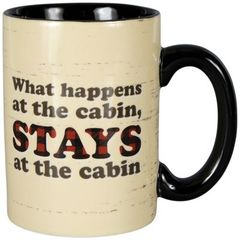 WHAT HAPPENS AT THE CABIN MUG