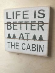 "Life Is Better Cabin - 12"" Grooved Sign"