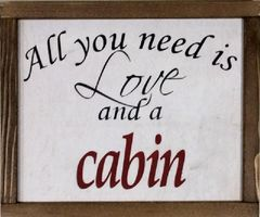 "Framed Wall Art ""All you need is love and a cabin"""