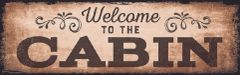 Welcome To The Cabin Indoor/Outdoor Sign