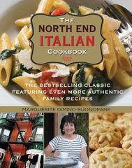 North End Italian Cookbook: The Bestselling Classic Featuring Even More Authentic Family Recipes, Sixth Edition