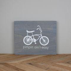 Pimpin Ain't Easy Bike