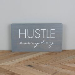 Hustle Everyday: Gray-Stained Wood